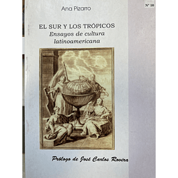 El sur y los trópicos - Ana Pizarro