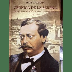 Crónica de La Serena - desde su fundación hasta nuestros días (1549-1870)