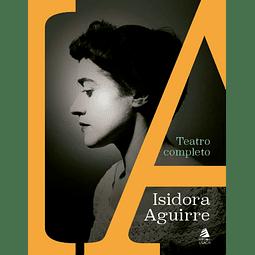 Teatro completo - Isidora Aguirre