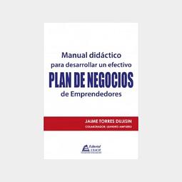 Manual didáctico para desarrollar un efectivo plan de negocios de emprendedores