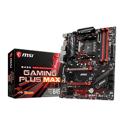 B450 GAMING PLUS MAX - MSI / AMD RYZEN