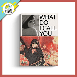 GIRLS GENERATION TAEYEON - WHAT DO I CALL YOU (MY ONLY Ver.)