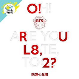 BTS - ARE YOU LATE TOO [O! RUL8.2?]