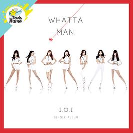 IOI - WHATTA MAN