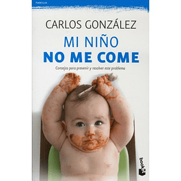 Mi niño no me come - Carlos Gonzalez (pocket)