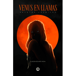 Venus en llamas - Claudia Bovary Moya