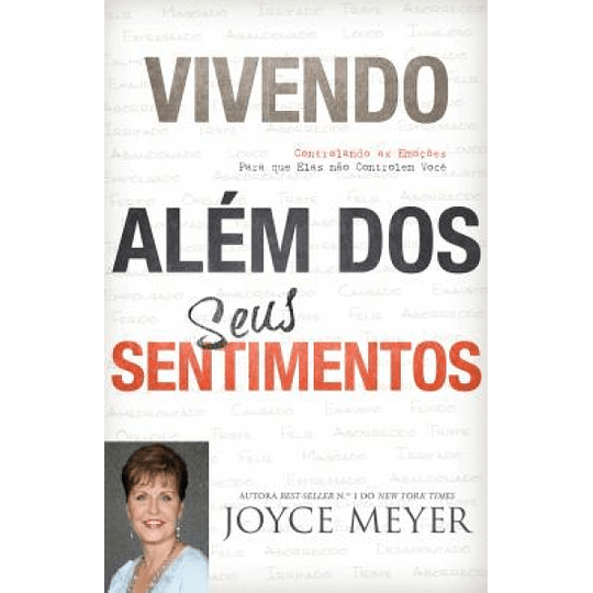 Vivendo Além dos seus sentimentos - Joyce Meyer