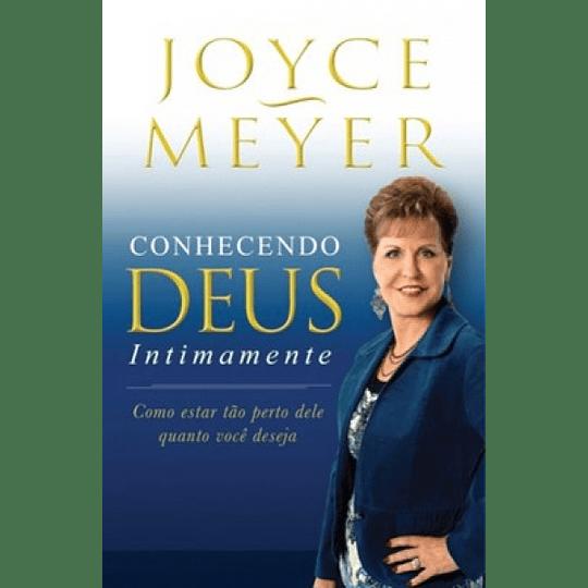 Conhecendo Deus Intimamente - Joyce Meyer