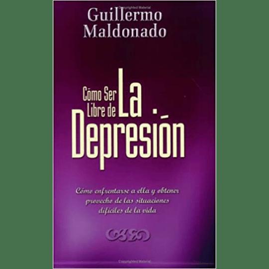 Como Ser Libre de la Depresion - Guillermo Maldonado