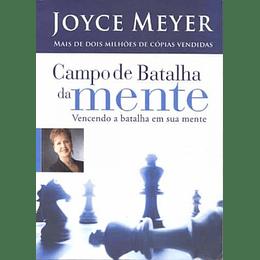Campo de Batalha da Mente vencendo a batalha em sua mente - Joyce Meyer
