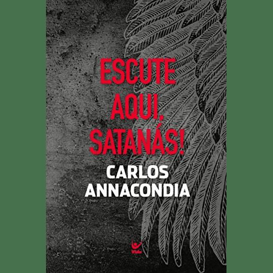 Escute Aqui, Satanás! - Carlos Annacondia