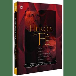 Heróis da Fé - Orlando Boyer