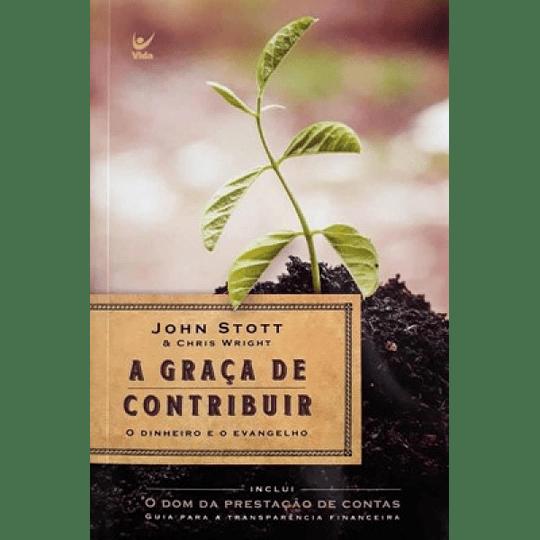 A graça de contribuir O dinheiro e o evangelho