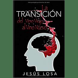 La transición del vino viejo al vino nuevo - Jesus Losa