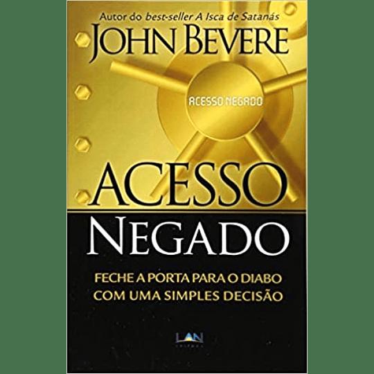 Acesso Negado - John Bevere