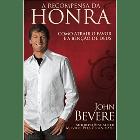 A Recompensa da Honra - Como Atrair o Favor e a Bênção de Deus?