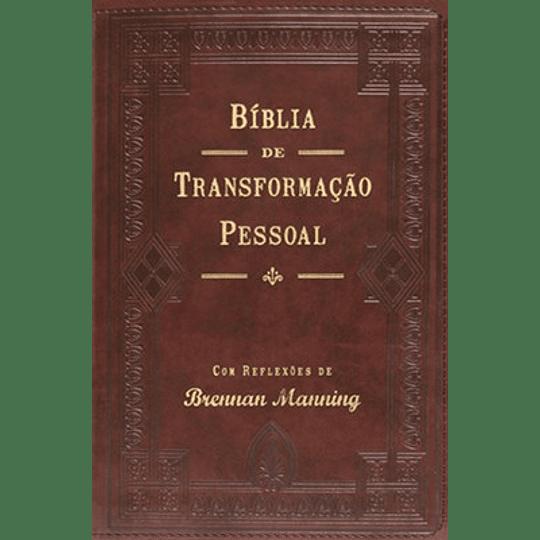 Bíblia de transformação pessoal Com reflexões de Brennan manning
