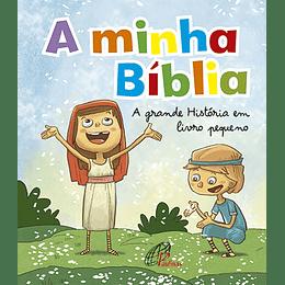 A minha Bíblia A grande História em livro pequeno