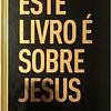 ESTE LIVRO É SOBRE JESUS