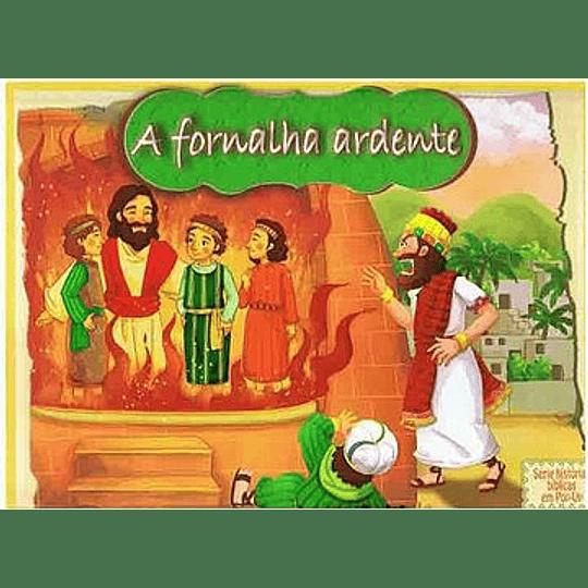 A fornalha ardente - Série Histórias da Bíblia em Pop-Up