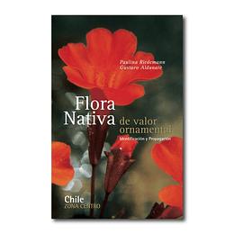FLORA NATIVA DE VALOR ORNAMENTAL ZONA CENTRO