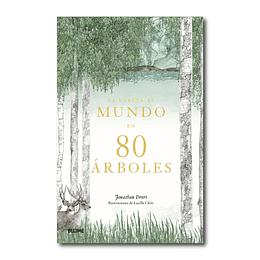 La vuelta al mundo en 80 árboles - Jonathan Drori y Lucille Clerc