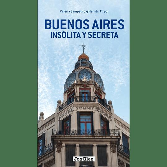 BUENOS AIRES INSOLITA Y SECRETA
