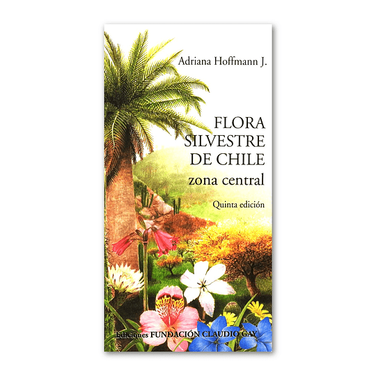 Flora Silvestre de Chile Zona Central - Adriana Hoffmann