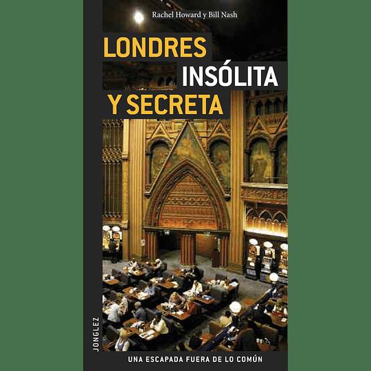 LONDRES INSOLITA Y SECRETA