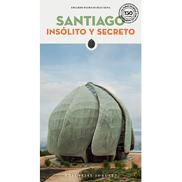 Santiago Insolito y Secreto