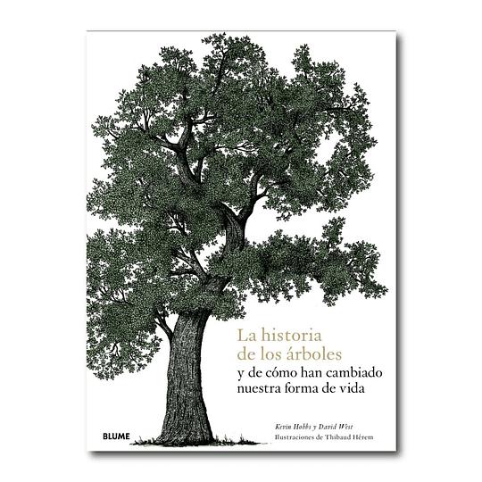 La Historia de los árboles y de cómo han cambiado nuestra forma de vida - Kevin Hobbs y David West