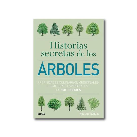 Historias secretas de los árboles - Noel Kingsbury