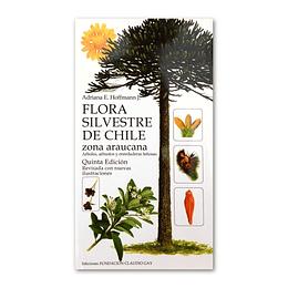 Flora Silvestre de Chile Zona Araucana - Adriana Hoffmann