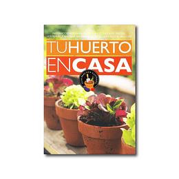 Tu Huerto en Casa - Guía Práctica Ilustrada