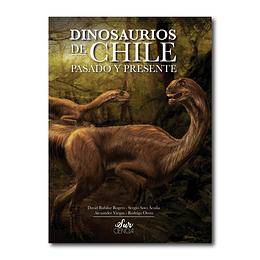 Dinosaurios de Chile - Pasado y Presente