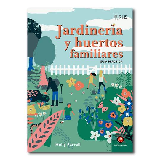 Jardinería y huertos familiares - Guía práctica