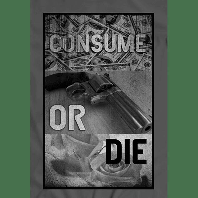 Consume or Die