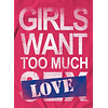 Girls Want Love