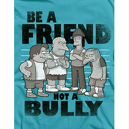Friend not Bully