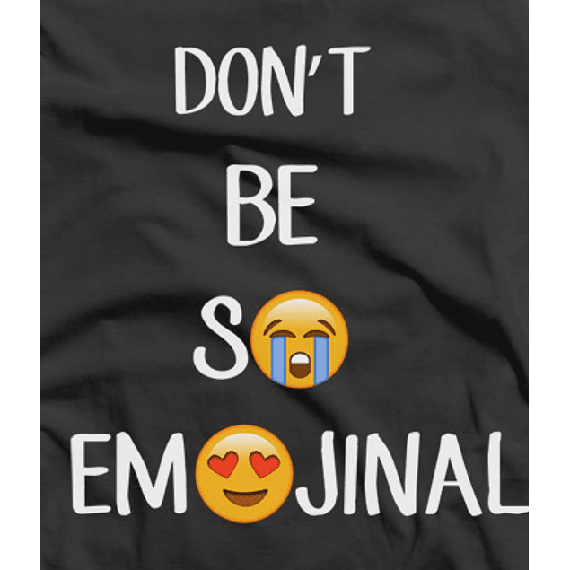 Dont Be Emojinal