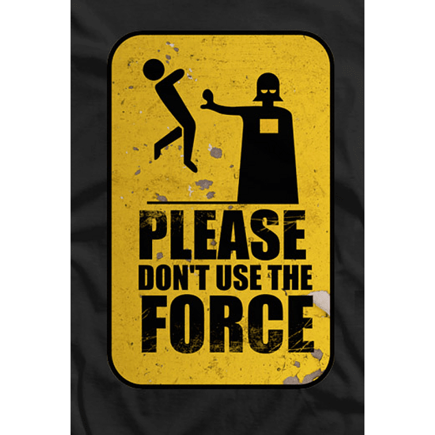 Dont use the Force