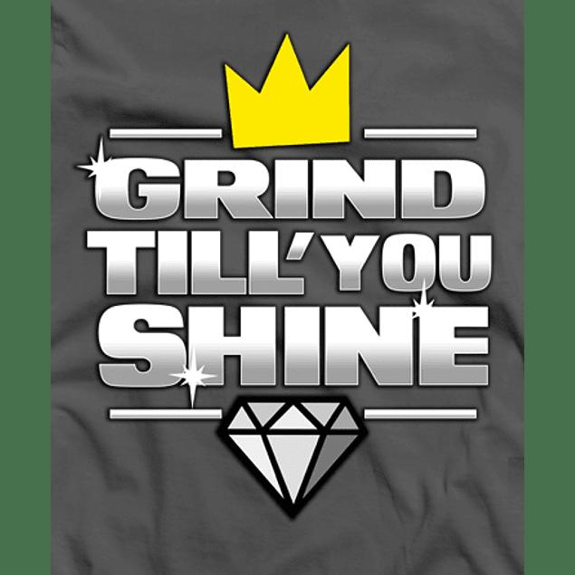 Grind Still Shine