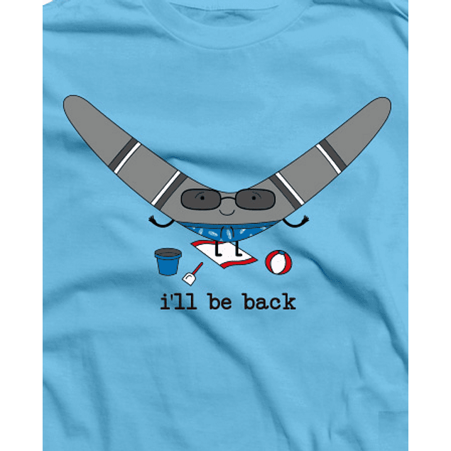 I'll Be Back Boomerang