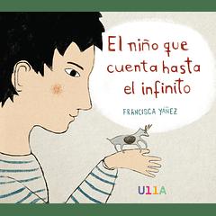 ENTRE LOS 100 RECOMENDADOS 2019 entre 1.500 libros de toda Iberoamérica por Fundación Cuatro Gatos: El niño que cuenta hasta el infinito / PREMIO MARTA BRUNET 2018