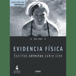 Evidencia Física : escritos selectos sobre cine