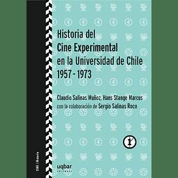 Historia del cine experimental en la Universidad de Chile, 1957-1973.