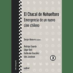 El chacal de Nahueltoro Emergencia de un nuevo cine chileno