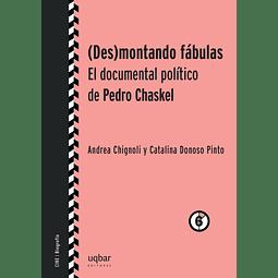 (Des)montando fábulas. El documental político de Pedro Chaskel