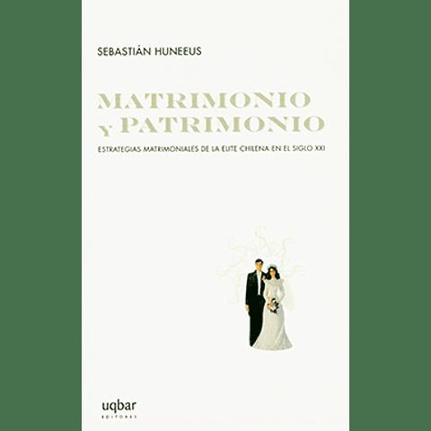 Matrimonio y patrimonio : estrategias matrimoniales de la elite chilena