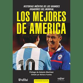 Los mejores de America. Historias ineditas de los grandes jugadores del mundial